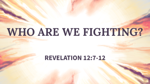 Who are we fighting?