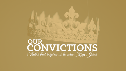 Convictions - God being our provider, and us stewards of his gifts