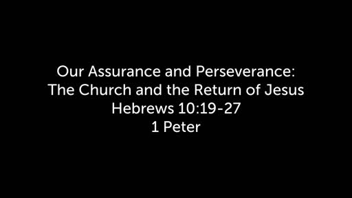Our Assurance and Perseverance: The Church and the Return of Jesus