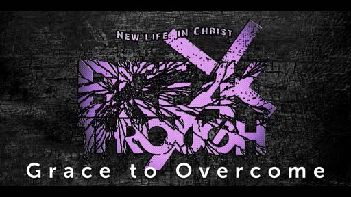 Grace to Overcome 09/29/2019
