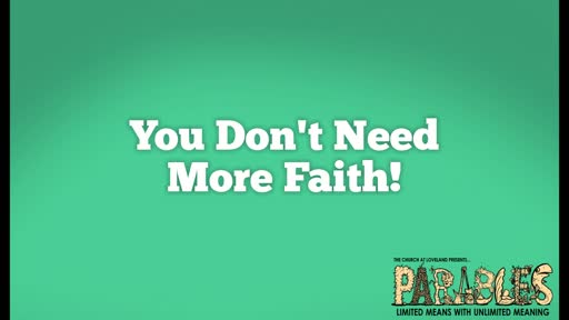 You Don't Need More Faith!