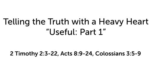 """Telling the Truth with a Heavy Heart: """"Useful: Part 1"""""""
