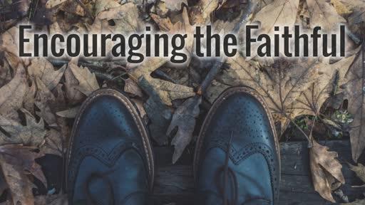Encouraging the Faithful