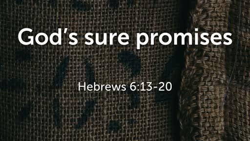God's Sure Promises - Hebrews 6:13-20