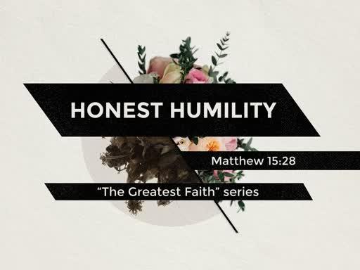 HONEST HUMILITY