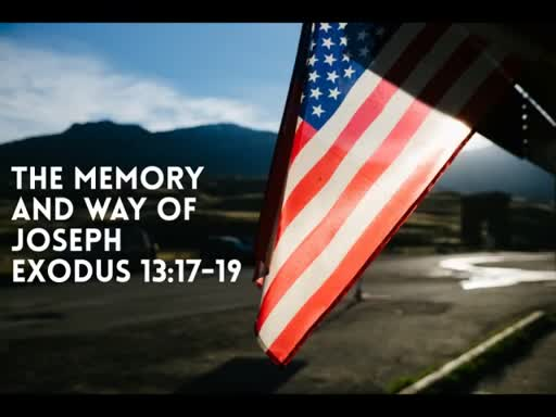 May 29, 2016  AM The Memory and Way of Joseph