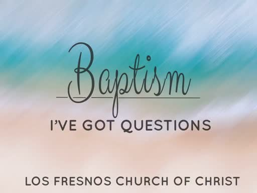Baptism -- I've got questions