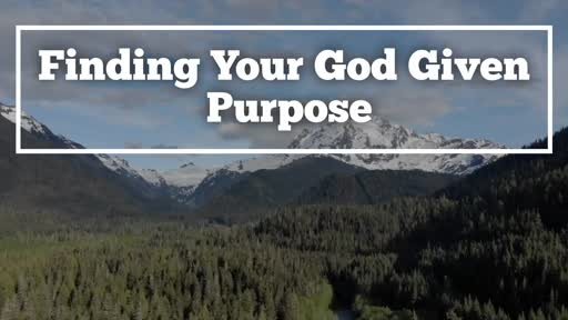 Finding Your God-Given Purpose