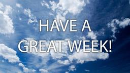 Clouds have a great week! 16x9 PowerPoint image
