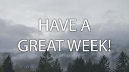 Foggy Forest have a great week! 16x9 PowerPoint image