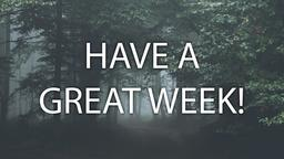 Forest have a great week! 16x9 PowerPoint image