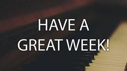 Piano have a great week! 16x9 PowerPoint image