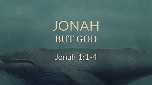 Jonah: But God