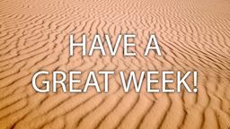 Desert have a great week! 16x9 PowerPoint image