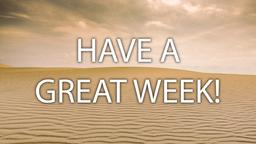Sand Dunes have a great week! 16x9 PowerPoint image