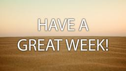 Desert Sand have a great week! 16x9 PowerPoint image