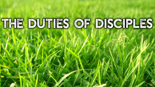 6th October 2019, AM: The Duties of Disciples