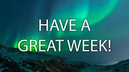 Aurora Borealis Over Mountains have a great week! 16x9 PowerPoint image