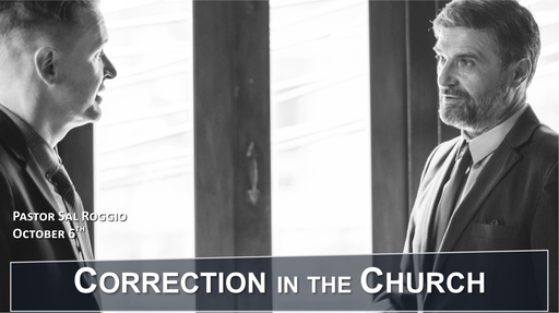 Audio - Oct 6, 2019:  Correction in the Church