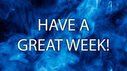 Blue Smoke have a great week! 16x9 PowerPoint image