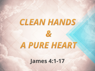 Clean Hands & A Pure Heart
