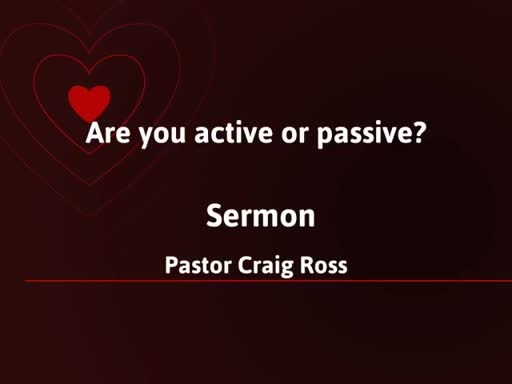 Are you active or passive?