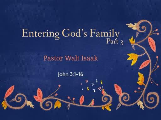Entering God's Family Part 3