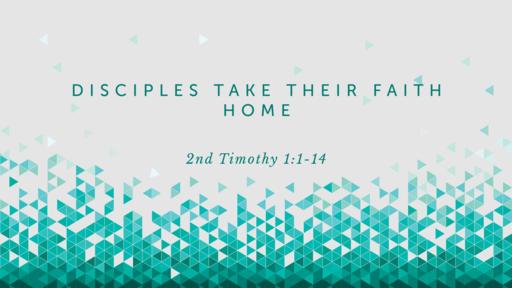 Disciples Take Their Faith Home