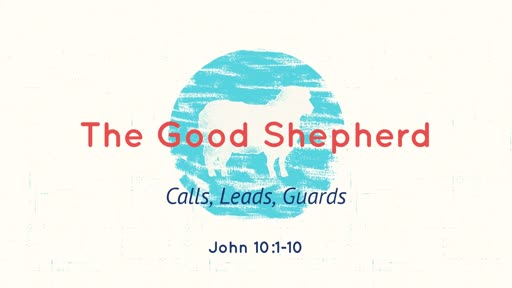 10/6/2019 The Good Shepherd - John 10:1-10