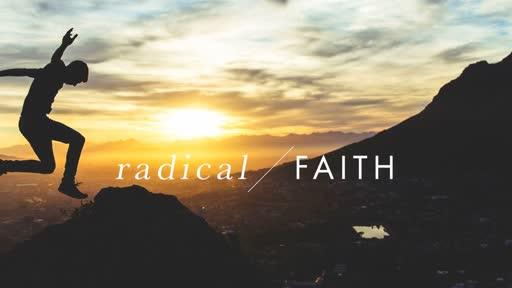Radical Faith - The Audacity of Faith