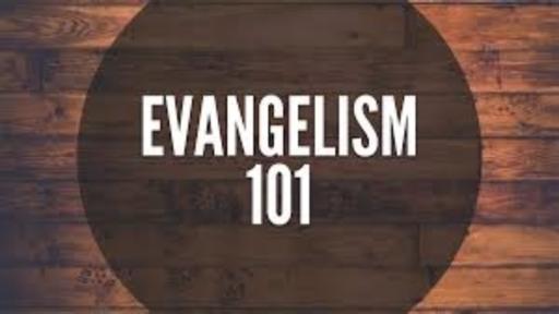 """""""Evangelism 101"""" Class 2"""