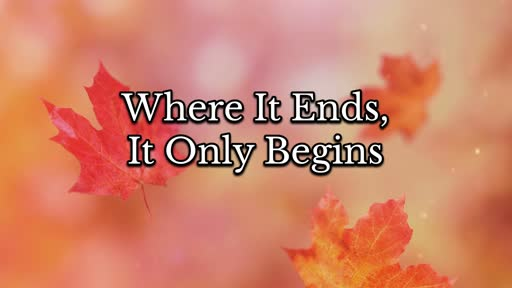 Where it Ends, It Only Begins (October 6, 2019)
