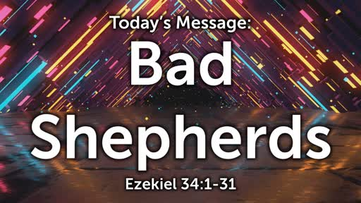 Ezekiel 08: Bad Shepherds