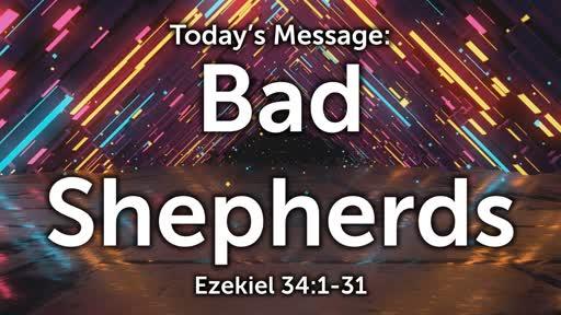 Ezekiel 08: Bad Shepherds