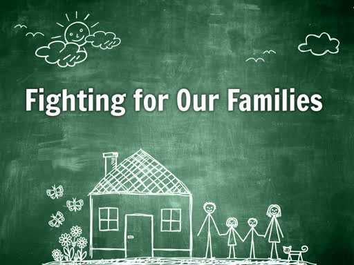 Fighting for Our Families