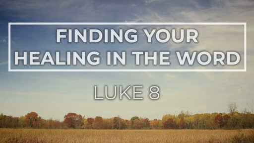 Finding Your Healing In The Word