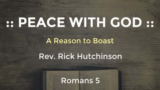 Romans 5 - Peace with God: A Reason to Boast