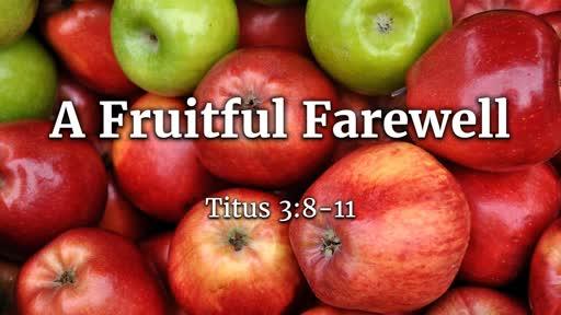A Fruitful Farewell