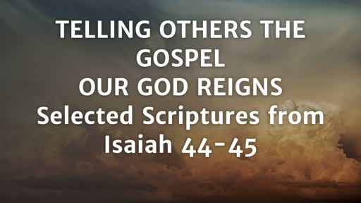 Telling Others the Gospel: Our God Reigns