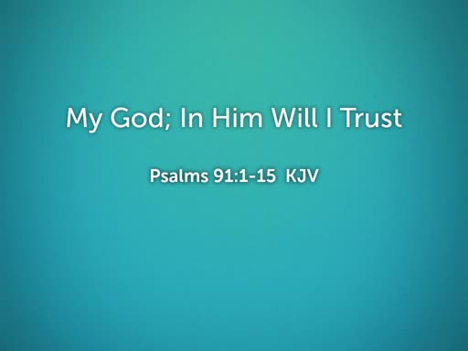 2019.10.06p My God; In Him Will I Trust