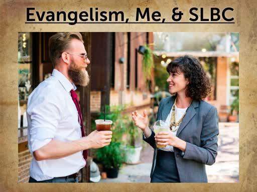 Evangelism Me & SLBC (Part 1)