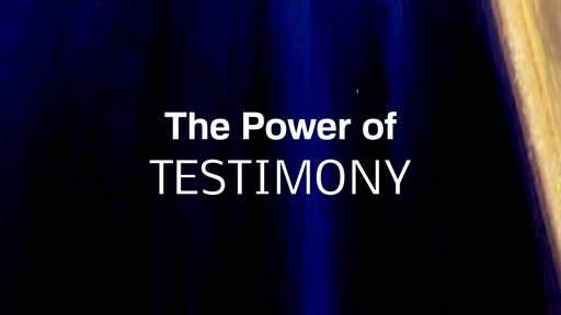 Power of Testimony