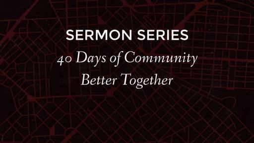 40 Days of Community Pt 3