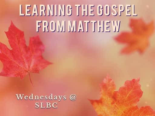 Learning the Gospel from Matthew: (10/2/19)