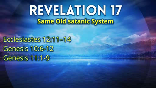 10.10.2019 Revelation 17 Same Old Satanic System