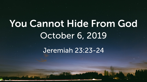 You Cannot Hide From God