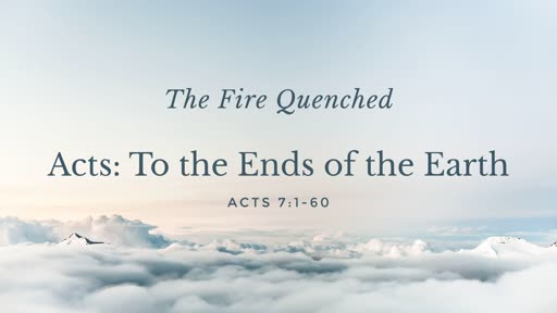 The Fire Quenched