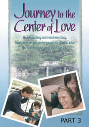 Journey to the Center of Love - Part 3