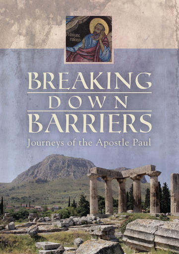Breaking Down Barriers - Journeys of the Apostle Paul