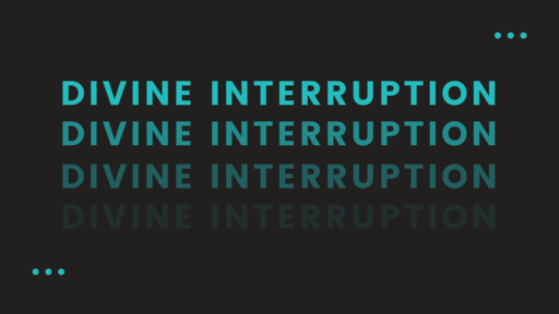 Divine Interruption | Ep. 1  Series Premiere